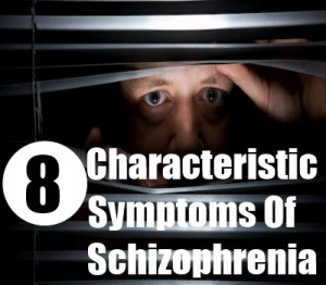 Characteristic Symptoms Of Schizophrenia